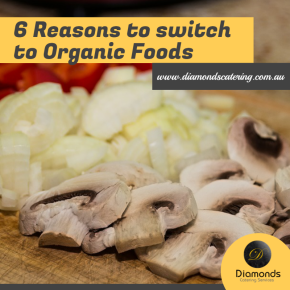 6 Reasons to switch to Organic Foods
